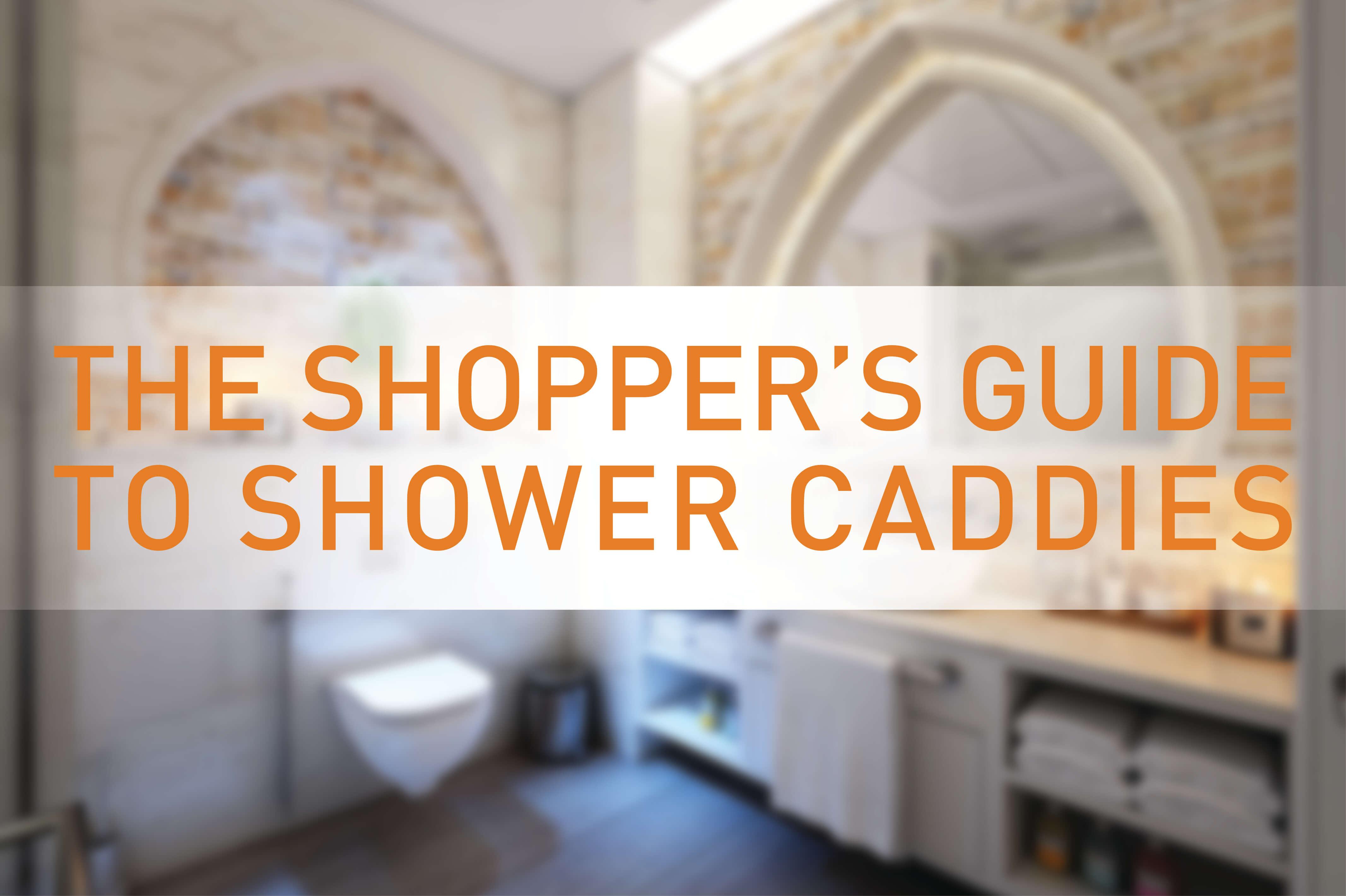 The Shopper\'s Guide on Shower Caddies — Shower Caddies INFO